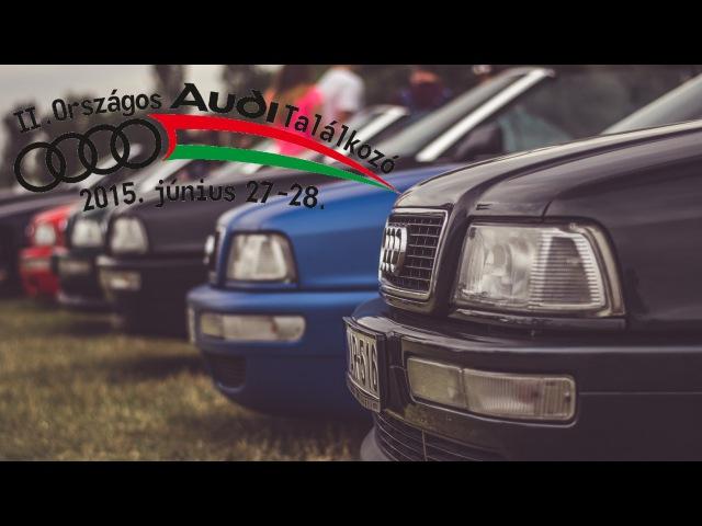 II. Országos Audi Találkozó, 2015. | II. National Audi Meet, Hungary, 2015.