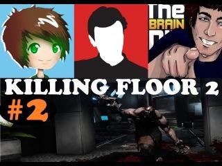 Играем в Killing Floor 2 - Outpost (ВЫЖИВАЕМ КАК МОЖЕМ) #2