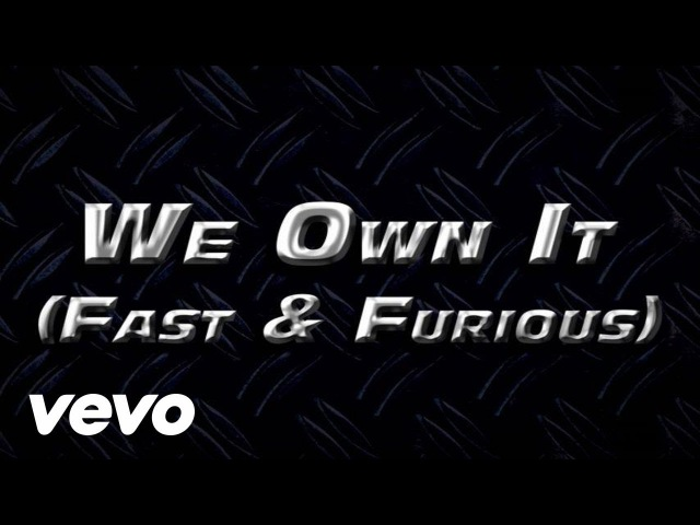 2 Chainz Wiz Khalifa - We Own It (Fast Furious) (Official Lyric Video)