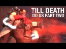 Team Fortress 2 - Till Death Do Us Part Two SFM Saxxy Awards 2013 - Best Drama Winner