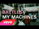 Battles - My Machines ft. Gary Numan