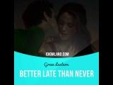 Идиомы в кино: Better late than never (
