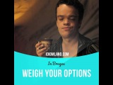 Идиомы в кино: Weigh your options (