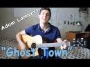 Adam Lambert - GHOST TOWN (Russian Guitar Cover)/ Кавер Под Гитару от Раиля/ Адам Ламберт Ghost Town