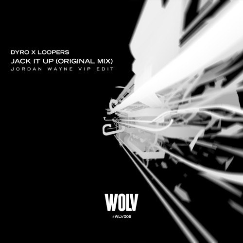 Dyro & Loopers - Jack It Up (Jordan Wayne VIP Edit)