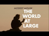 Modest Mouse - The World At Large Into the Wild