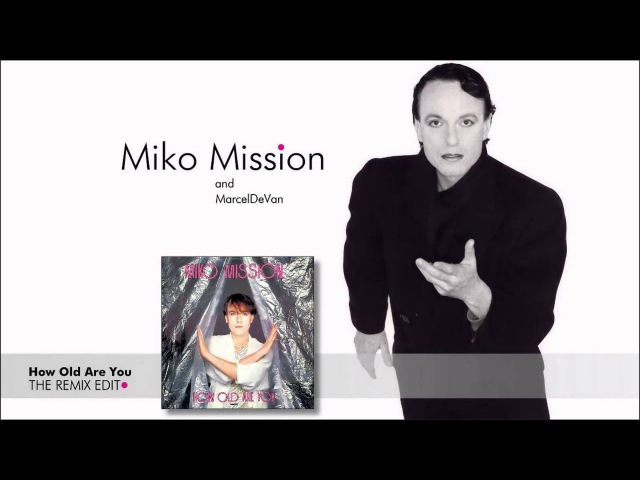 Miko Mission MarcelDeVan - How old are you [ New Synth Remix 2014 ]
