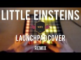 Little Einsteins Remix - Project File (Launchpad) | WentE™
