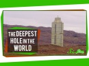 The Deepest Hole in the World And What We've Learned From It