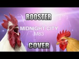 M83 - Midnight Rooster