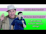 Ortiq Sultonov va Gulom SHOV-SHUV - Zomindagi konsert dasturi 2015