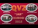 QVZ - Jar kubogi 2015 | КВЗ - Жар кубоги 2015