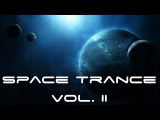 An Hour of Space Trance Music Vol. II