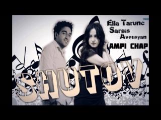 Ella Tarunc Sargis Avetisyan -Ampi Chap