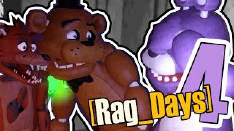 Rag Days 4 Тру Стори five nights at freddy's GMod rag days