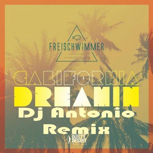 Freischwimmer - California Dreamin (Dj Antonio Remix Extended)