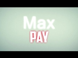 Intro for Max Pay #1