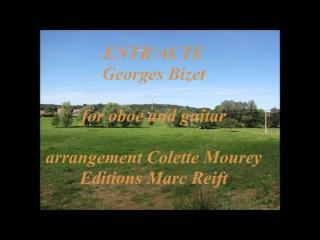 ENTR'ACTE for oboe and guitar Georges Bizet arrangement Colette Mourey Editions Marc Reift