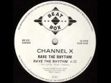 Channel X - Rave The Rhythm