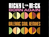 Ricky L Feat. MiCk - Born Again (Balearic Soul Radio Edit)
