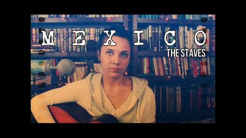 Mexico - The Staves (Cover) by Isabeau