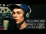 Yellowcard - Only One (Cover by Ejik)