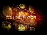 Трейлер Killing Floor 2