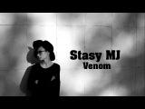Stasy MJ Venom. прем'ра!
