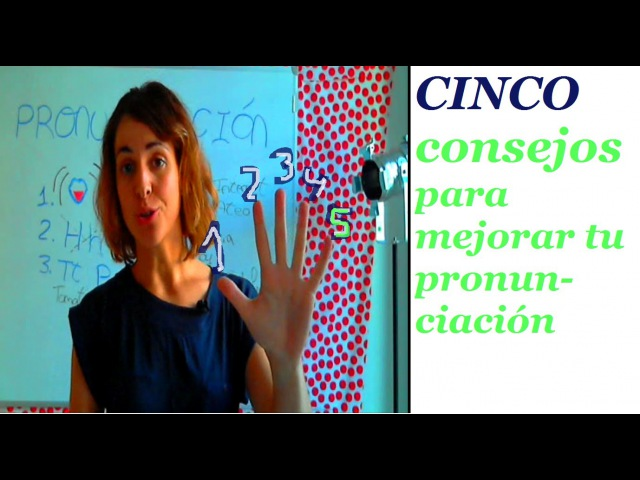 PRONUNCIACIÓN. 5 consejos para hablar (mejor) español / Nivel B1- B2 - Spagnolístico