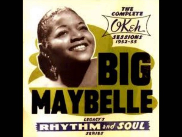 Big Maybelle Whole Lotta Shakin´ Goin´ On