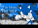 Im blue - Sonic the hedgehog full MEP
