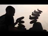 Live Rock Balancing by Gravity Meditation (Sound by D.A.B.  Initialized)