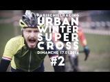 PARIS CHILL RACING - URBAN WINTER SUPER CROSS #2 - MONTREUIL