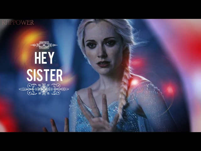 Elsa [OUAT] || Hey Sister