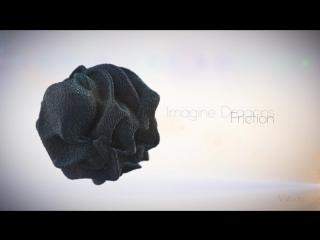 Imagine Dragons - Friction (V studio) 2015 organic