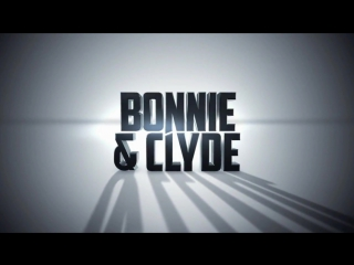 Бони и Клайд Трейлер / Бонни и Клайд Bonnie and Clyde, 2013