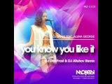 DJ Snake x Aluna George - You know you like it (DJ Dim Frost &amp DJ Altuhov Remix)