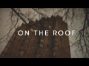 ON THE ROOF: FIRST
