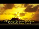 ATB feat Armin Van Buuren - I Was Wrong To Let You Go (Lounge Version)