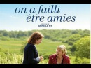 ON A FAILLI ÊTRE AMIES (2014) FILM COMPLET EN FRANCAIS