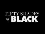 50 оттенков черного (50 відтінків чорного) - Русский Трейлер (Російський трейлер)