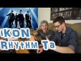 iKON - Rhythm Ta MV Reaction