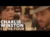 CHARLIE WINSTON - I Love Your Smile