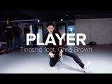 Player - Tinashe feat. Chris Brown Eunho Kim Choreography