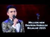 Million New Davron Kabulov - Bojalar 2015