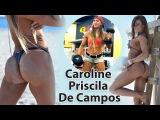 Caroline Priscila De Campos -  Fitness model