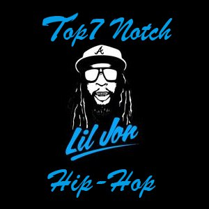 TOP7 NOTCH HIP-HOP LIL JON