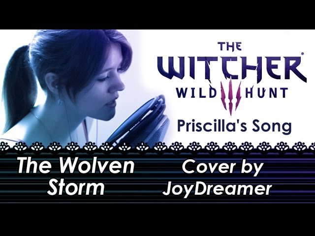 The Witcher 3 Wild Hunt The Wolven Storm Priscilla's Song Cover JoyDreamer