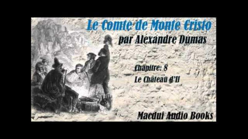 Le Comte de Monte Cristo par Alexandre Dumas Chapitre 8 Livre Audio