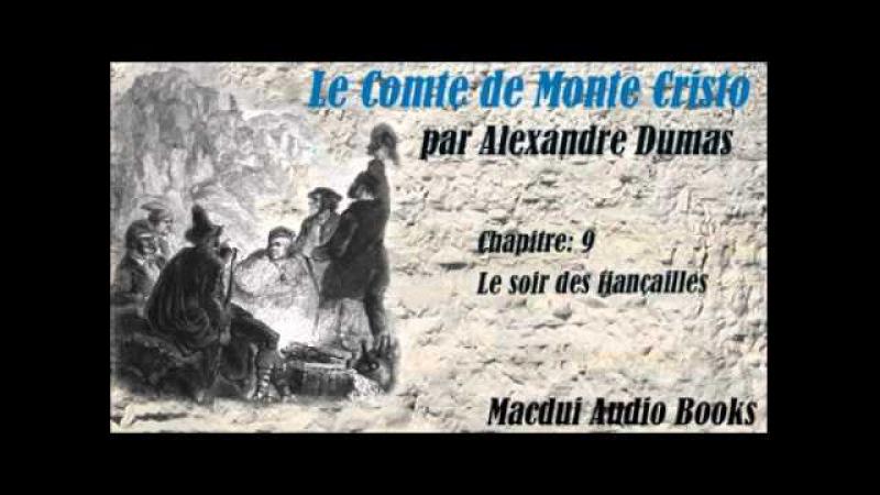 Le Comte de Monte Cristo par Alexandre Dumas Chapitre 9 Livre Audio